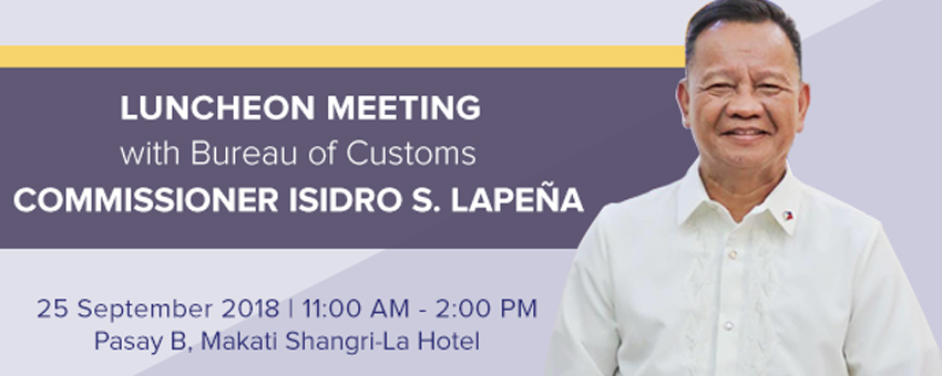 """Luncheon Meeting with Bureau of Customs Commissioner Isidro """"Sid"""" S. Lapeña"""
