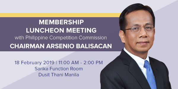 Luncheon Meeting  with  Philippine Competition Commission Chairman Arsenio M. Balisacan