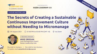 The Secrets of Creating a Sustainable Continuous Improvement Culture without Needing to Micromanage